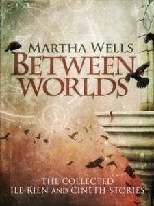 Between-Worlds-Martha-Wells-small