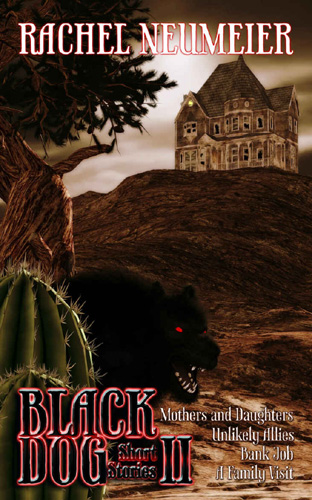 Black Dog Short Stories vol II by Rachel Neumeier