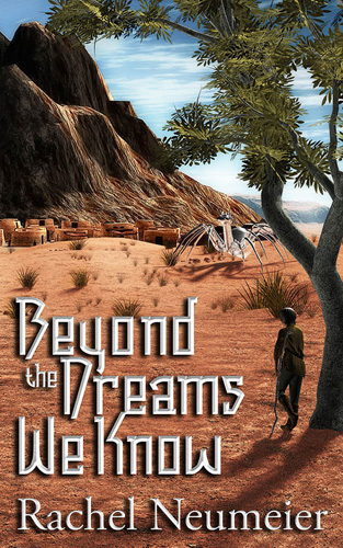 Beyond the Dreams We Know by Rachel Neuemeier